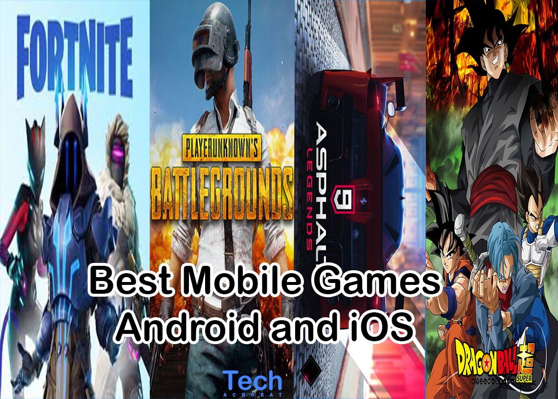 The Top 10 Best Mobile Games For Android And iOS 2019 - Tech Acrobat