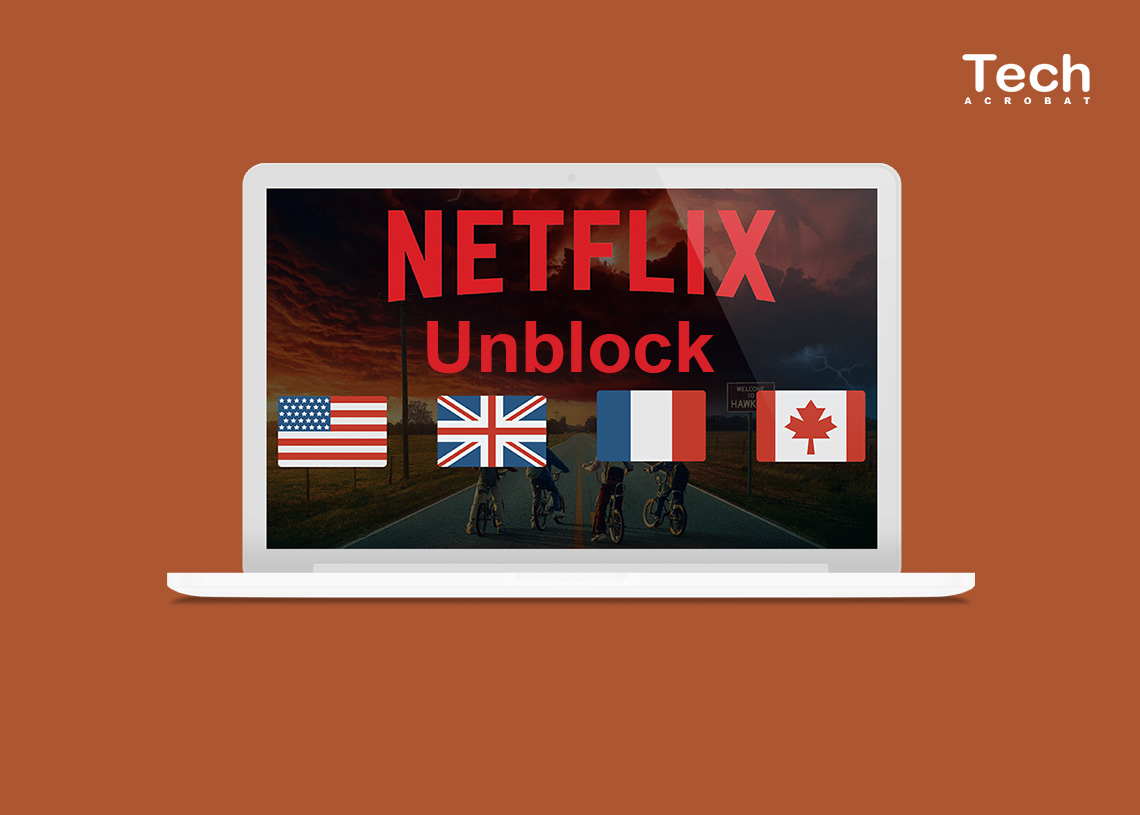 How To Unblock Netflix Video Libraries With VPN Easy Steps - Tech