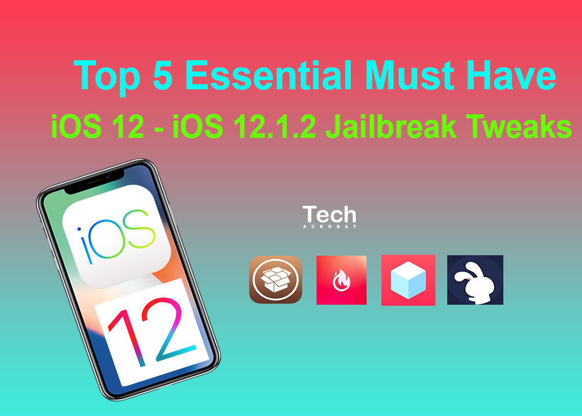 Top 5 Most Essential Must Have Cydia Tweaks For iOS 12 1 2