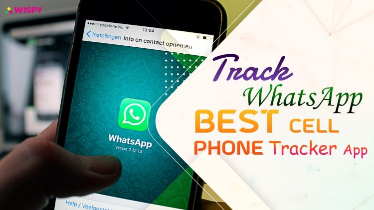 Track WhatsApp with Best Cell Phone Tracker App